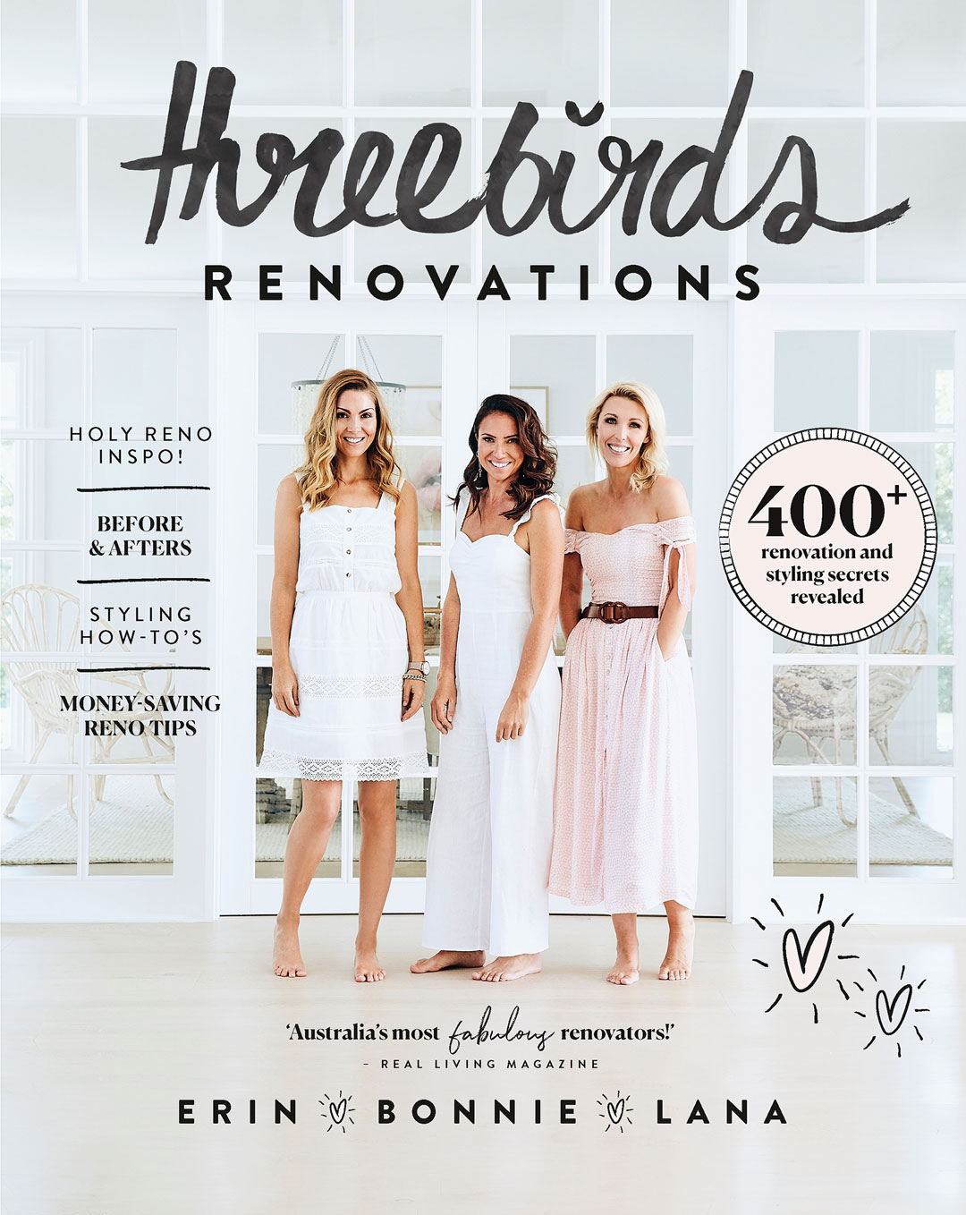 Three Birds Renovations Erin Cayless, Bonnie Hindmarsh and Lana Taylor, Murdoch Books, RRP $39.99