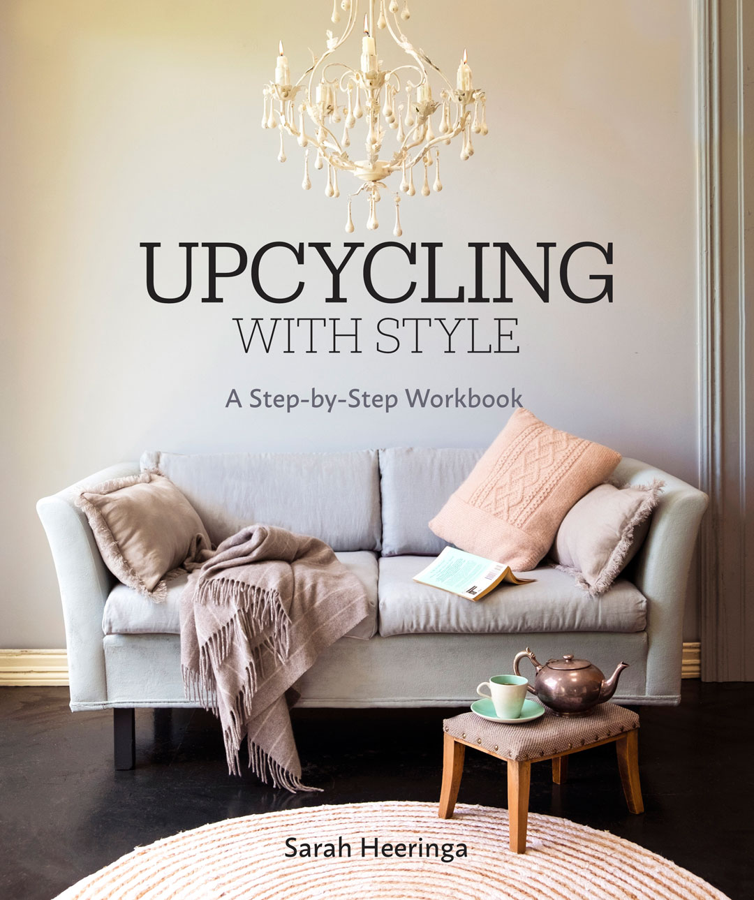 Upcycling with Style Sarah Heeringa, New Holland Publishers, RRP $35